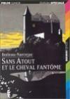 Sans Atout et le cheval fantôme - Boileau-Narcejac, Daniel Ceppi, Gilles Scheid, Christian Biet