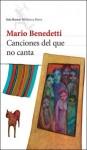 Canciones del Que No Canta - Mario Benedetti