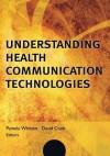 Understanding Health Communication Technologies - Whitten, Pam Whitten, David Cook, Jonathan D Linkous