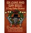 [ [ [ Six-Guns and Slay Bells [ SIX-GUNS AND SLAY BELLS ] By Randisi, Robert J ( Author )Oct-15-2012 Paperback - Robert J Randisi