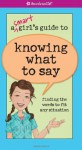 A Smart Girl's Guide to Knowing What to Say (American Girl (Quality)) - Patti Kelley Criswell, Angela Martini