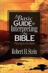 Basic Guide to Interpreting the Bible, A: Playing by the Rules - Robert H. Stein