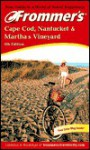 Frommer's Cape Cod, Nantucket & Martha's Vineyard 2002 - Laura M. Reckford