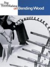 Bending Wood (Fine Woodworking On) - Fine Woodworking Magazine