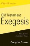 Old Testament Exegesis - Douglas Stuart