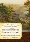 Hudson Taylor's Spiritual Secret (Moody Classics) - Dr. Howard Taylor, Geraldine Taylor, George Verwer