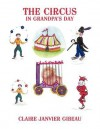 The Circus in Grandpa's Day - Claire Janvier Gibeau