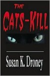 The Cats Kill - Susan Droney