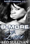 B-More Love - Leo Sullivan