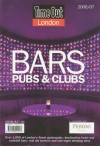 Time Out London Bars, Pubs, and Clubs 2006/07 - Jan Fuscoe, Time Out