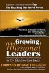 Growing Missional Leaders - Matthew Lee Smith, Steve Wetzel, Dave Ferguson, Tabitha Grace Smith