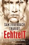 EchtzeiT - Leid kennt keinen Sonntag: Thriller (1/3) - Thariot, Ludwig Feuerbach