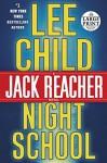 Night School: A Jack Reacher Novel (Jack Reacher Novels) - Lee Child