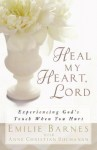 Heal My Heart, Lord - Emilie Barnes, Anne Christian Buchanan