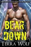 Bear Down: BBW Paranormal Shape Shifter Romance - Terra Wolf, Alannah Blacke