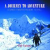A Journey to Adventure: Stories I Never Thought I'd Tell - Pat Falvey