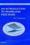An Introduction to Frames and Riesz Bases - Ole Christensen
