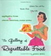 The Gallery of Regrettable Food: Highlights from Classic American Recipe Books - James Lileks