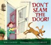Don't Slam the Door! - Dori Chaconas, Will Hillenbrand