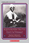 Sojourner Truth: Ain't I A Woman? - Patricia C. McKissack
