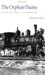 The Orphan Trains: Placing Out in America - Marilyn Irvin Holt