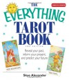 The Everything Tarot Book: Reveal Your Past, Inform Your Present, and Predict Your Future - Skye Alexander