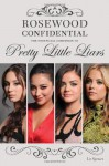 Rosewood Confidential: The Unofficial Companion to Pretty Little Liars - Liv Spencer