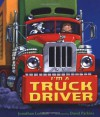 I'm a Truck Driver - Jonathan London, David Parkins