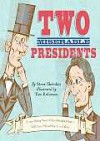 Two Miserable Presidents: The Amazing, Terrible, and Totally True Story of the Civil War - Steve Sheinkin, Tim Robinson