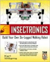 Insectronics : Build Your Own Walking Robot - Karl Williams, Robert Williams