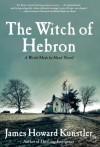 The Witch of Hebron - James Howard Kunstler