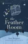 The Feather Room - Anis Mojgani