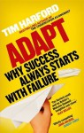 Adapt: Why Success Always Starts with Failure - Tim Harford