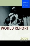 Human Rights Watch World Report 2007 - Human Rights Watch