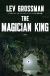 The Magician King (The Magicians #2) - Lev Grossman