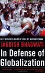 In Defense of Globalization - Jagdish N. Bhagwati