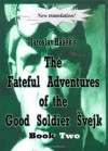 The Fateful Adventures of the Good Soldier Svejk During the World War, Book Two - Jaroslav Hašek