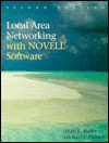 Local Area Networking with Novell Software - Alvin L. Rains, Michael J. Palmer