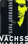 Everybody Pays Everybody Pays Everybody Pays - Andrew Vachss