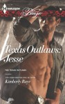 Texas Outlaws: Jesse (The Texas Outlaws) - Kimberly Raye