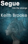 Segue: into the strange - Keith Brooke