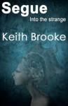 Segue: into the strange - Keith Brooke