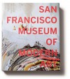 San Francisco Museum of Modern Art: 75 Years of Looking Forward - Janet C. Bishop, Cory Keller, Sarah Roberts, Neal Benezra
