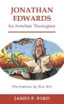 Jonathan Edwards for Armchair Theologians - James P. Byrd