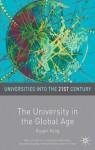 The University in the Global Age - Roger King, Svava Bjarnason, Kenneth Edwards, Michael Gibbons
