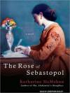 The Rose of Sebastopol (MP3 Book) - Katharine McMahon