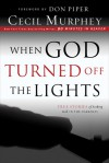 When God Turned Off the Lights: True Stories of Seeking God in the Darkness - Cecil Murphey