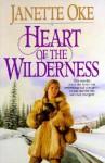 Heart of a Wilderness - Janette Oke