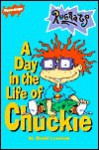 Day in the Life of Chuckie (School & Library Binding) - David Lewman