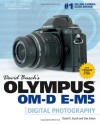 David Busch's Olympus Om-D E-M5 Guide to Digital Photography - David D. Busch, Dan Simon